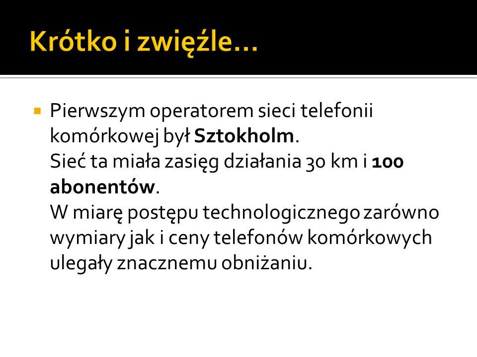 Pierwszym operatorem sieci telefonii komórkowej był Sztokholm. Sieć ta miała zasięg działania 30 km i 100 abonentów. W miarę postępu technologicznego