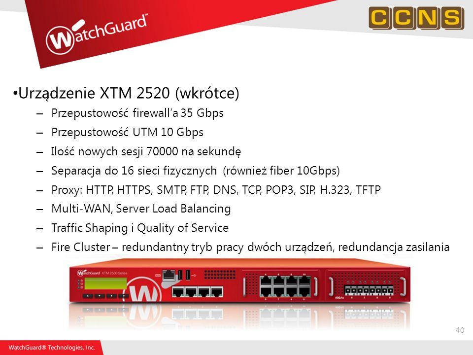 40 Urządzenie XTM 2520 (wkrótce) – Przepustowość firewalla 35 Gbps – Przepustowość UTM 10 Gbps – Ilość nowych sesji 70000 na sekundę – Separacja do 16