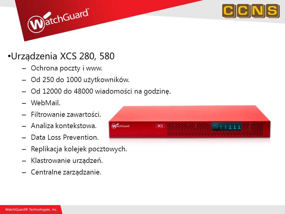 Urządzenia XCS 280, 580 – Ochrona poczty i www. – Od 250 do 1000 użytkowników. – Od 12000 do 48000 wiadomości na godzinę. – WebMail. – Filtrowanie zaw