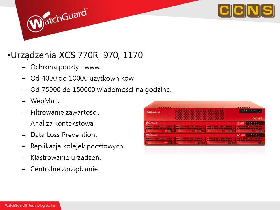 Urządzenia XCS 770R, 970, 1170 – Ochrona poczty i www. – Od 4000 do 10000 użytkowników. – Od 75000 do 150000 wiadomości na godzinę. – WebMail. – Filtr