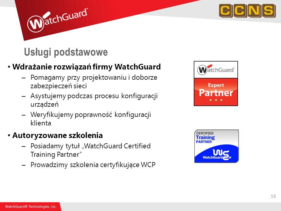 58 Wdrażanie rozwiązań firmy WatchGuard – Pomagamy przy projektowaniu i doborze zabezpieczeń sieci – Asystujemy podczas procesu konfiguracji urządzeń
