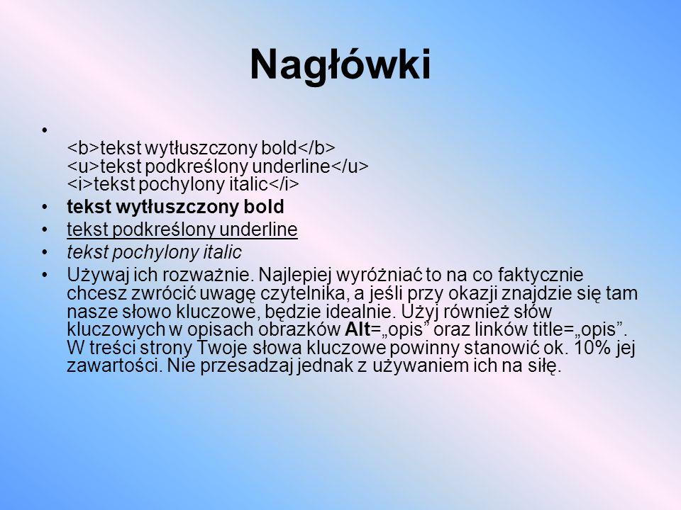 Nagłówki tekst wytłuszczony bold tekst podkreślony underline tekst pochylony italic tekst wytłuszczony bold tekst podkreślony underline tekst pochylon