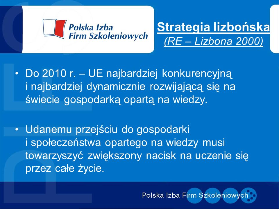 Strategia lizbońska (RE – Lizbona 2000) Do 2010 r.