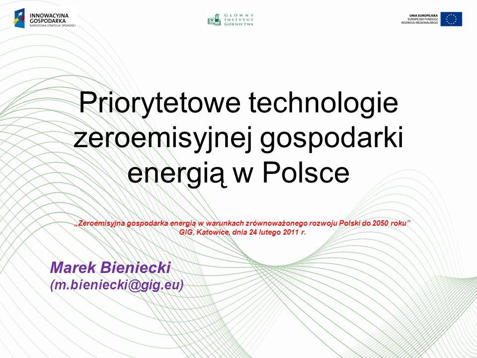 Zeroemisyjna gospodarka energią w warunkach zrównoważonego rozwoju Polski do 2050 roku GIG, Katowice, dnia 24 lutego 2011 r.