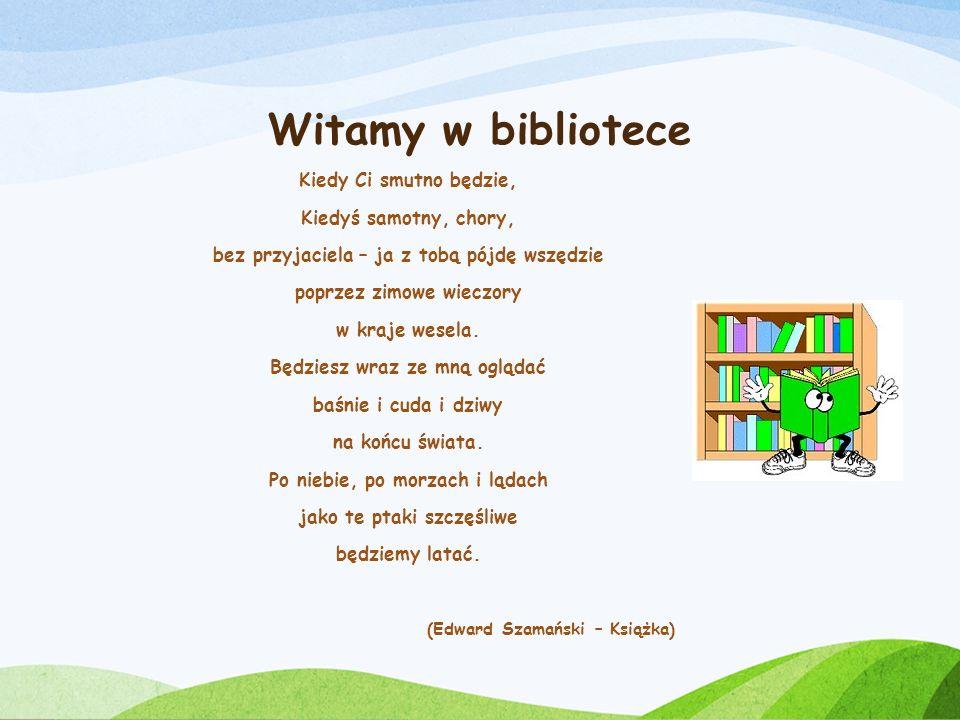Witamy w bibliotece Kiedy Ci smutno będzie, Kiedyś samotny, chory, bez przyjaciela – ja z tobą pójdę wszędzie poprzez zimowe wieczory w kraje wesela.