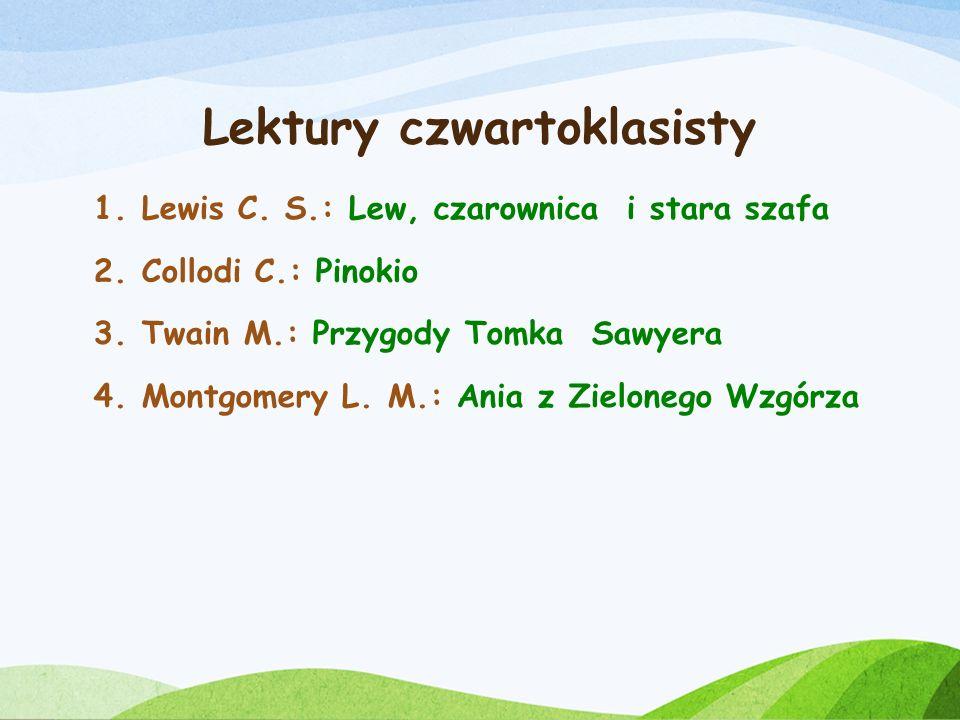Lektury trzecioklasisty 1.Makuszyński K.: Awantura o Basię 2.Milne A. A.: Chatka Puchatka 3.Pisarski R.: O psie, który jeździł koleją 4.Ratajczak J.: