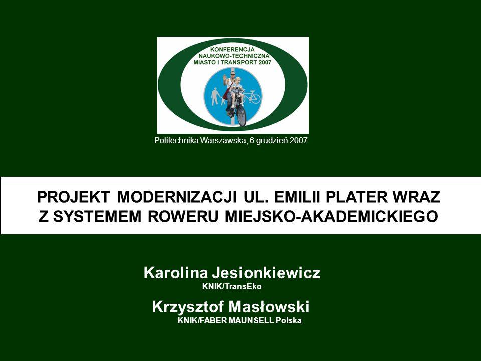 Politechnika Warszawska, 6 grudzień 2007 PROJEKT MODERNIZACJI UL.