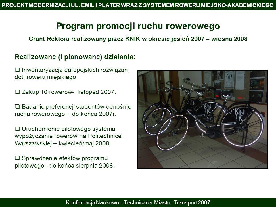 PROJEKT MODERNIZACJI UL. EMILII PLATER WRAZ Z SYSTEMEM ROWERU MIEJSKO-AKADEMICKIEGO Konferencja Naukowo – Techniczna Miasto i Transport 2007 Realizowa