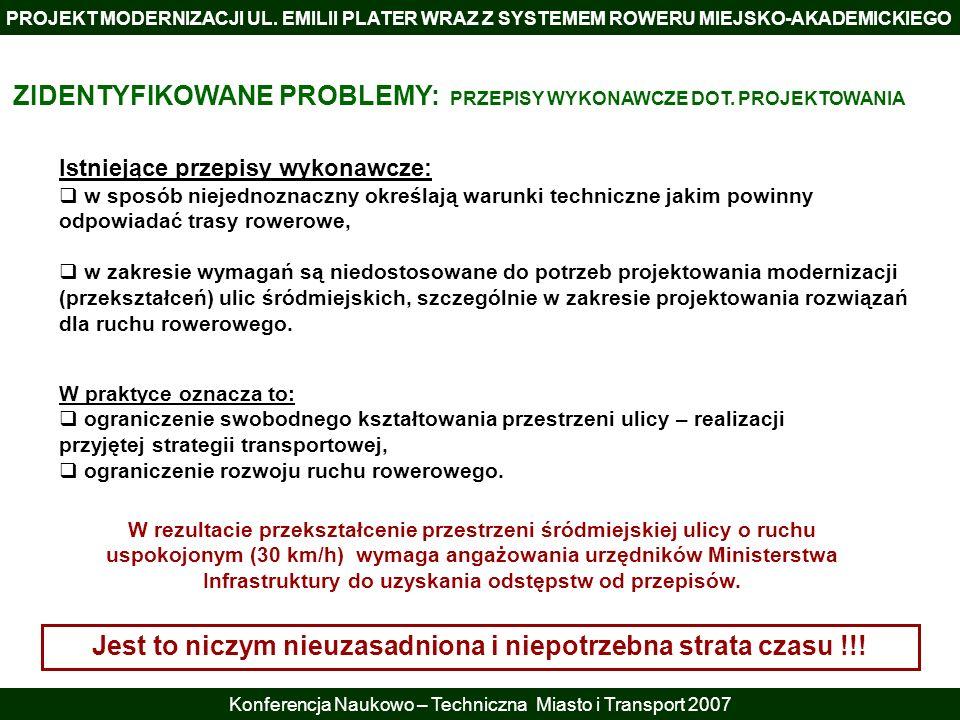 PROJEKT MODERNIZACJI UL. EMILII PLATER WRAZ Z SYSTEMEM ROWERU MIEJSKO-AKADEMICKIEGO Konferencja Naukowo – Techniczna Miasto i Transport 2007 Istniejąc