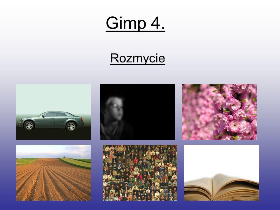 Gimp 4. Rozmycie