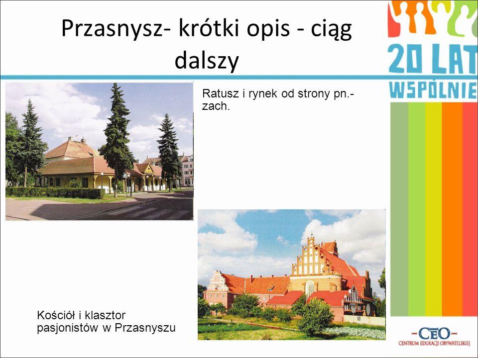 Przasnysz- krótki opis - ciąg dalszy Kościół i klasztor pasjonistów w Przasnyszu Ratusz i rynek od strony pn.- zach.