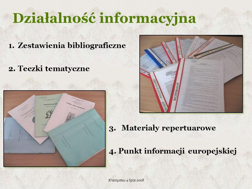 Krasnystaw 4 lipca 2008 Działalność informacyjna 1.Zestawienia bibliograficzne 2.Teczki tematyczne 3.Materiały repertuarowe 4.Punkt informacji europej