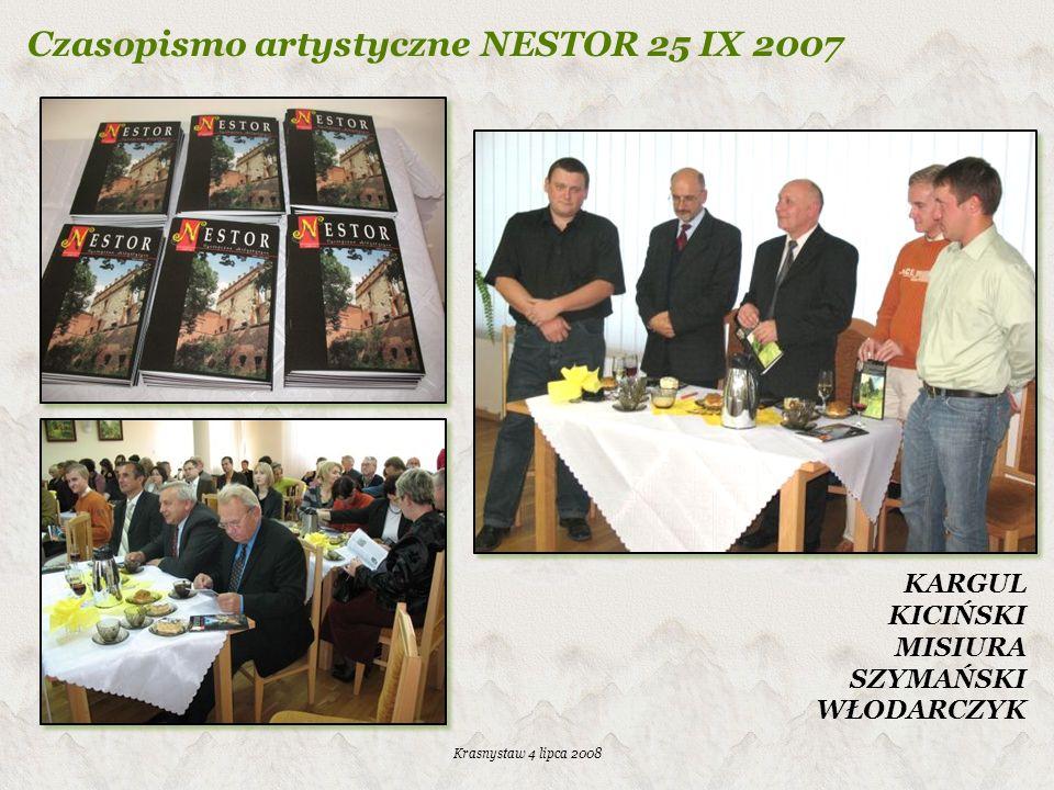 Krasnystaw 4 lipca 2008 Czasopismo artystyczne NESTOR 25 IX 2007 KARGUL KICIŃSKI MISIURA SZYMAŃSKI WŁODARCZYK