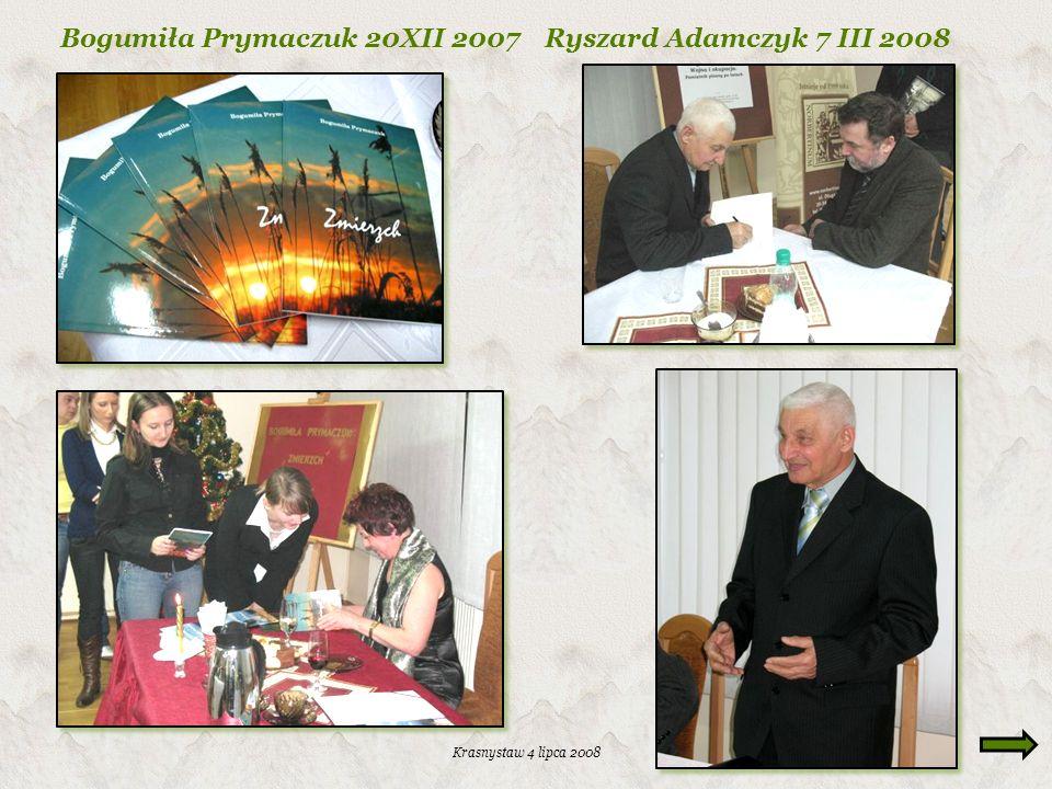 Krasnystaw 4 lipca 2008 Bogumiła Prymaczuk 20XII 2007 Ryszard Adamczyk 7 III 2008