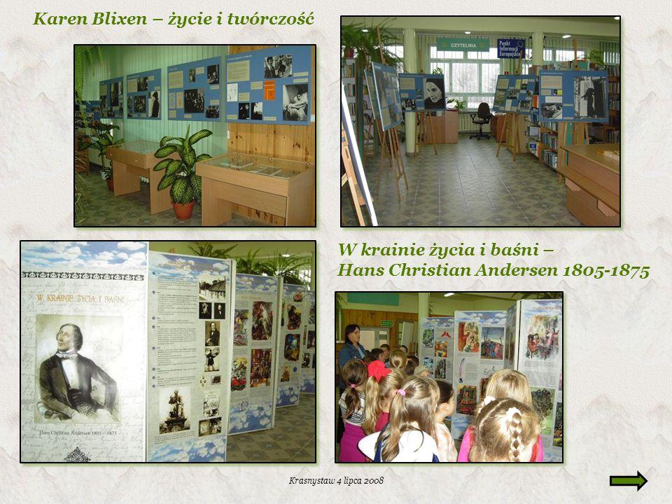 Krasnystaw 4 lipca 2008 Karen Blixen – życie i twórczość W krainie życia i baśni – Hans Christian Andersen 1805-1875