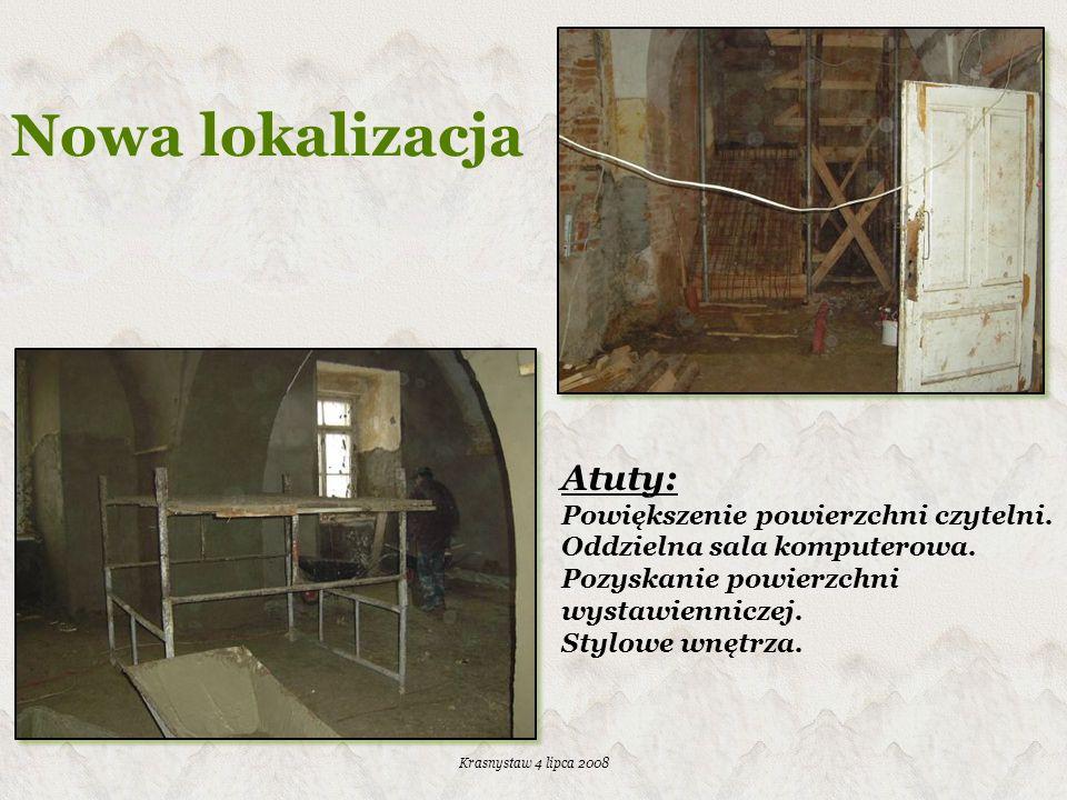 Krasnystaw 4 lipca 2008 Nowa lokalizacja Atuty: Powiększenie powierzchni czytelni. Oddzielna sala komputerowa. Pozyskanie powierzchni wystawienniczej.