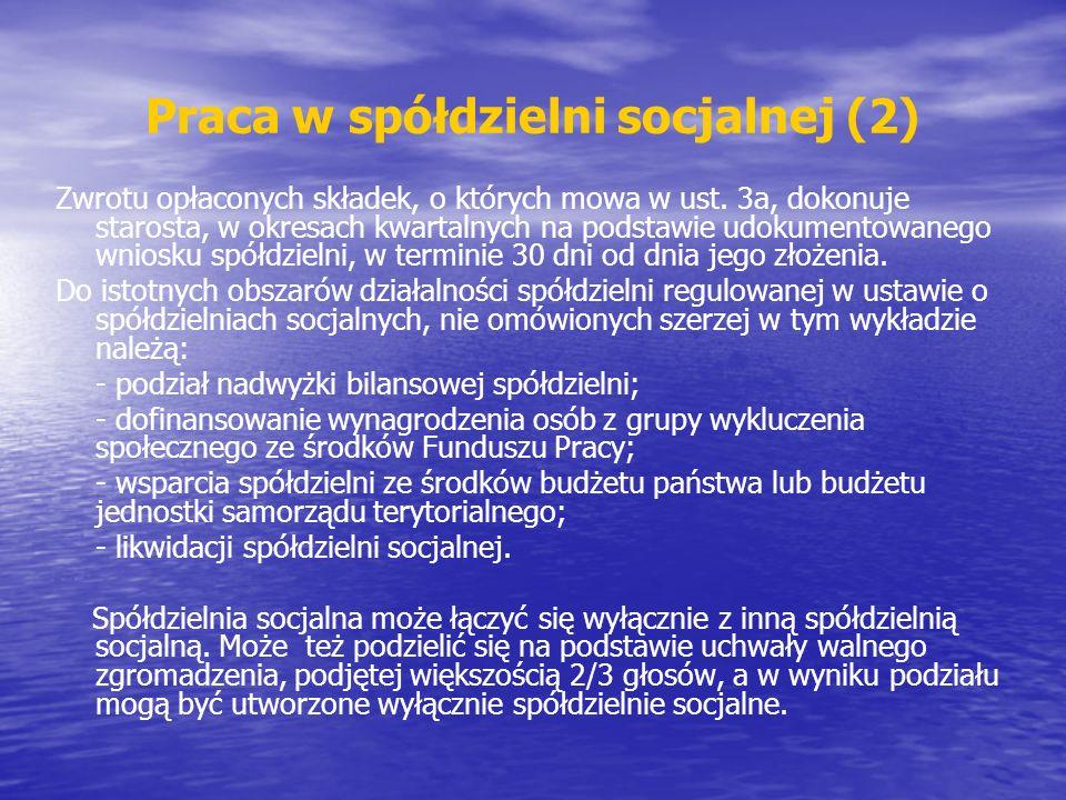 Praca w spółdzielni socjalnej (2) Zwrotu opłaconych składek, o których mowa w ust.
