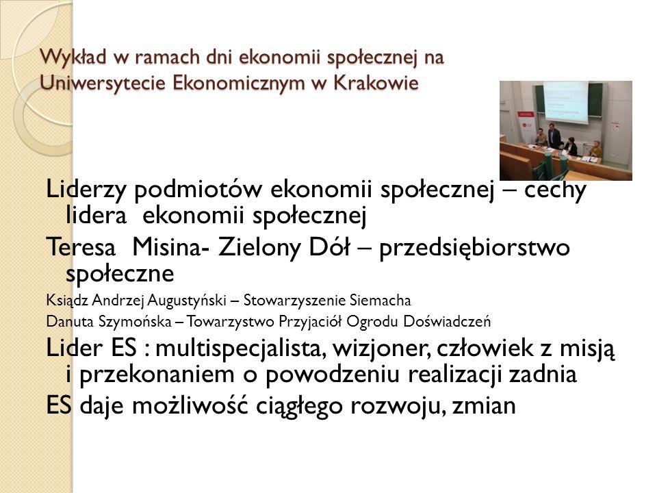 Wykład w ramach dni ekonomii społecznej na Uniwersytecie Ekonomicznym w Krakowie Liderzy podmiotów ekonomii społecznej – cechy lidera ekonomii społecz