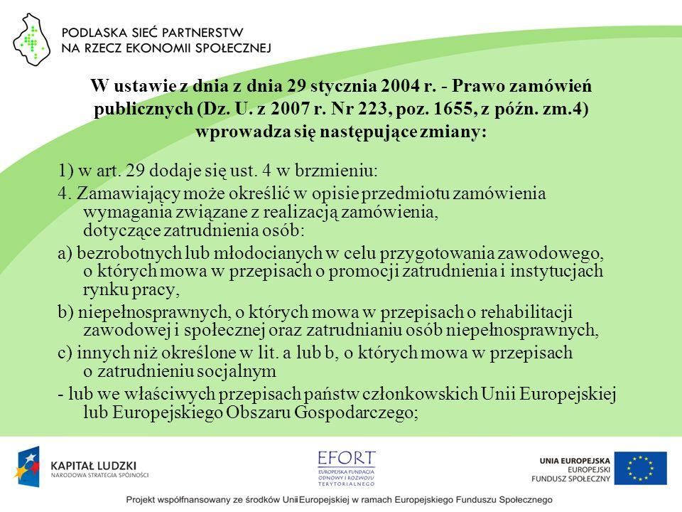 W ustawie z dnia z dnia 29 stycznia 2004 r. - Prawo zamówień publicznych (Dz. U. z 2007 r. Nr 223, poz. 1655, z późn. zm.4) wprowadza się następujące