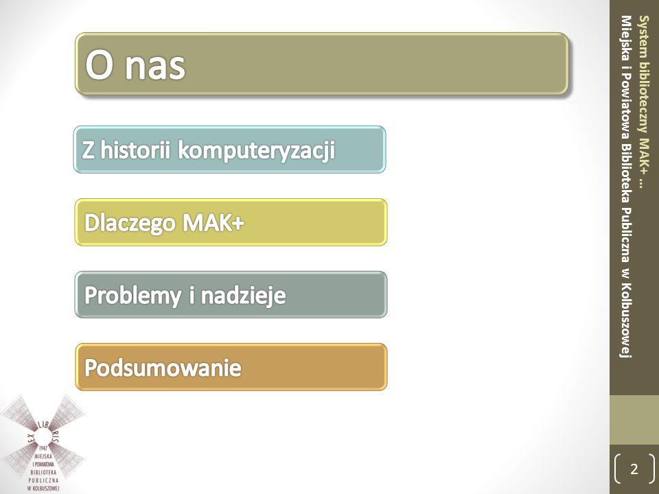 2 System biblioteczny MAK+ … Miejska i Powiatowa Biblioteka Publiczna w Kolbuszowej