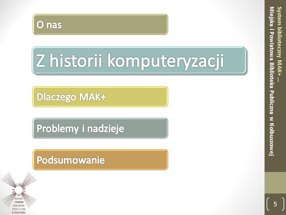 5 System biblioteczny MAK+ … Miejska i Powiatowa Biblioteka Publiczna w Kolbuszowej