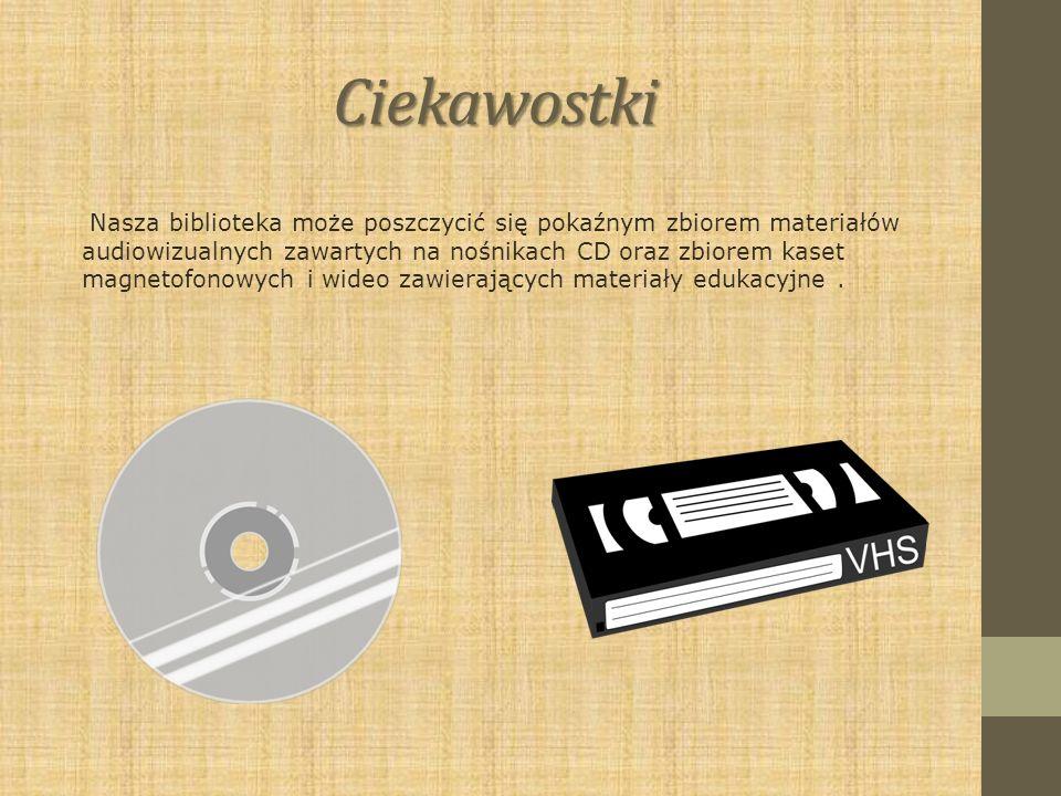 Ciekawostki Nasza biblioteka może poszczycić się pokaźnym zbiorem materiałów audiowizualnych zawartych na nośnikach CD oraz zbiorem kaset magnetofonow