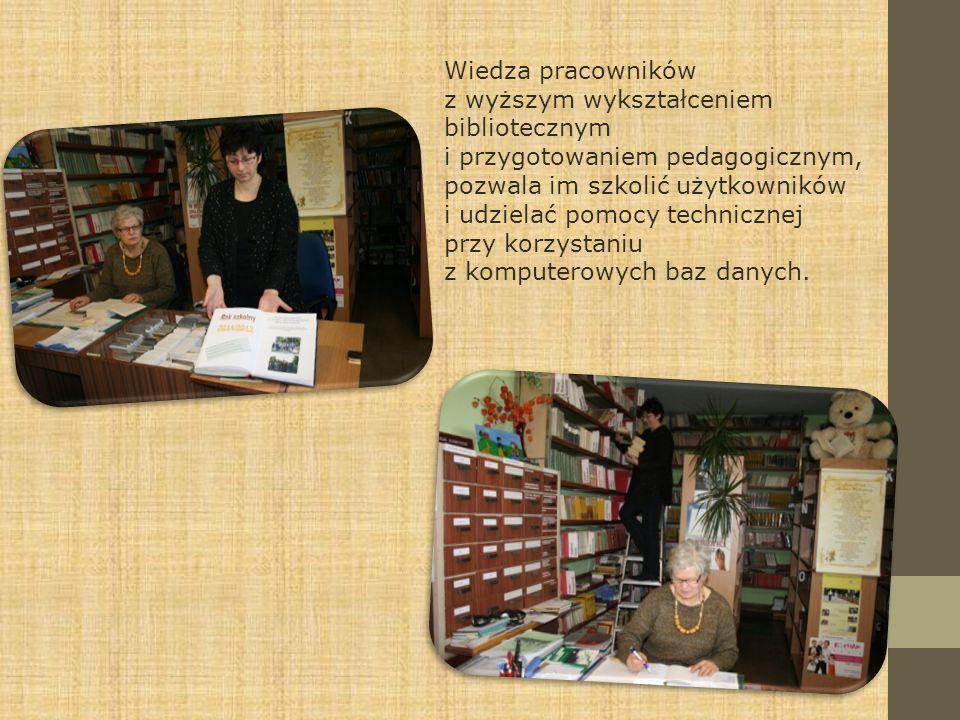 Wiedza pracowników z wyższym wykształceniem bibliotecznym i przygotowaniem pedagogicznym, pozwala im szkolić użytkowników i udzielać pomocy techniczne