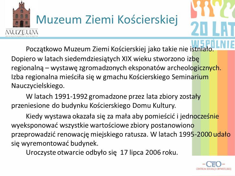 Początkowo Muzeum Ziemi Kościerskiej jako takie nie istniało. Dopiero w latach siedemdziesiątych XIX wieku stworzono izbę regionalną – wystawę zgromad