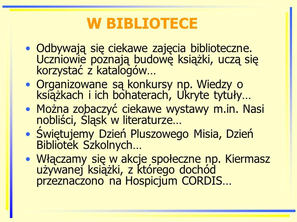 W BIBLIOTECE Odbywają się ciekawe zajęcia biblioteczne.