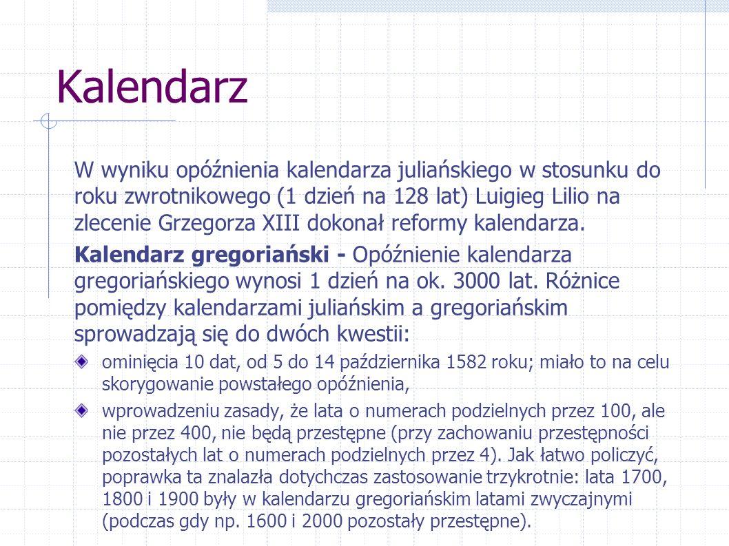 Kalendarz W wyniku opóźnienia kalendarza juliańskiego w stosunku do roku zwrotnikowego (1 dzień na 128 lat) Luigieg Lilio na zlecenie Grzegorza XIII d