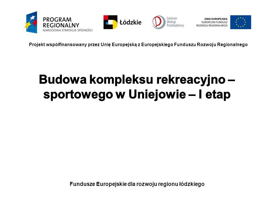 Fundusze Europejskie dla rozwoju regionu łódzkiego Projekt współfinansowany przez Unię Europejską z Europejskiego Funduszu Rozwoju Regionalnego