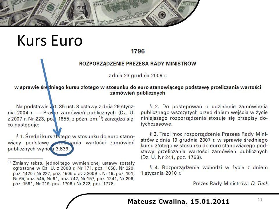 Mateusz Cwalina, 15.01.2011 11 Kurs Euro