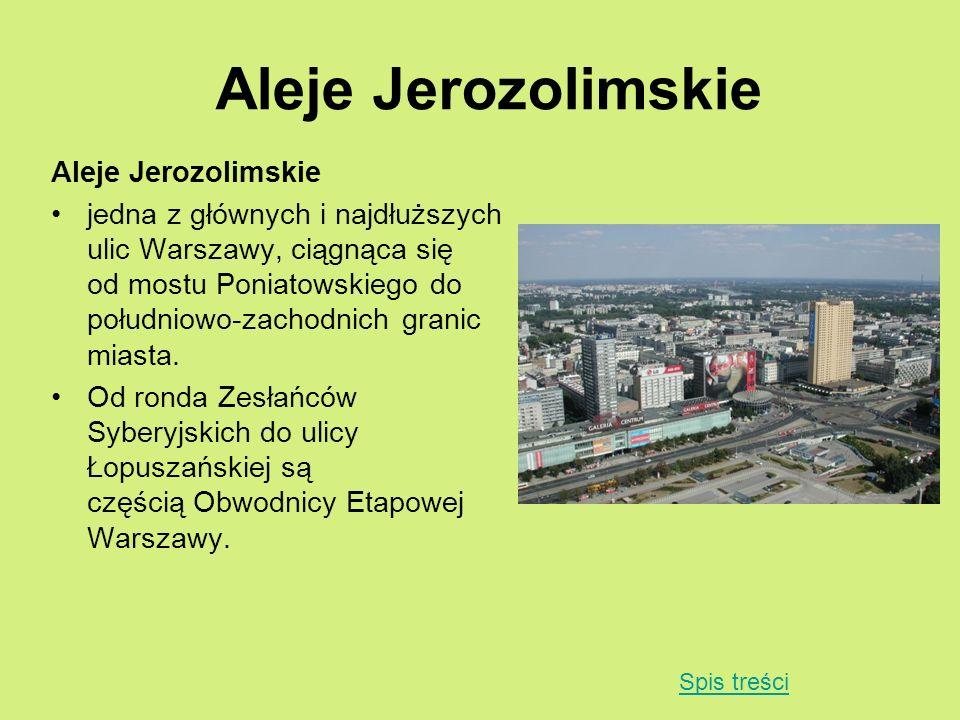 Aleje Jerozolimskie jedna z głównych i najdłuższych ulic Warszawy, ciągnąca się od mostu Poniatowskiego do południowo-zachodnich granic miasta. Od ron