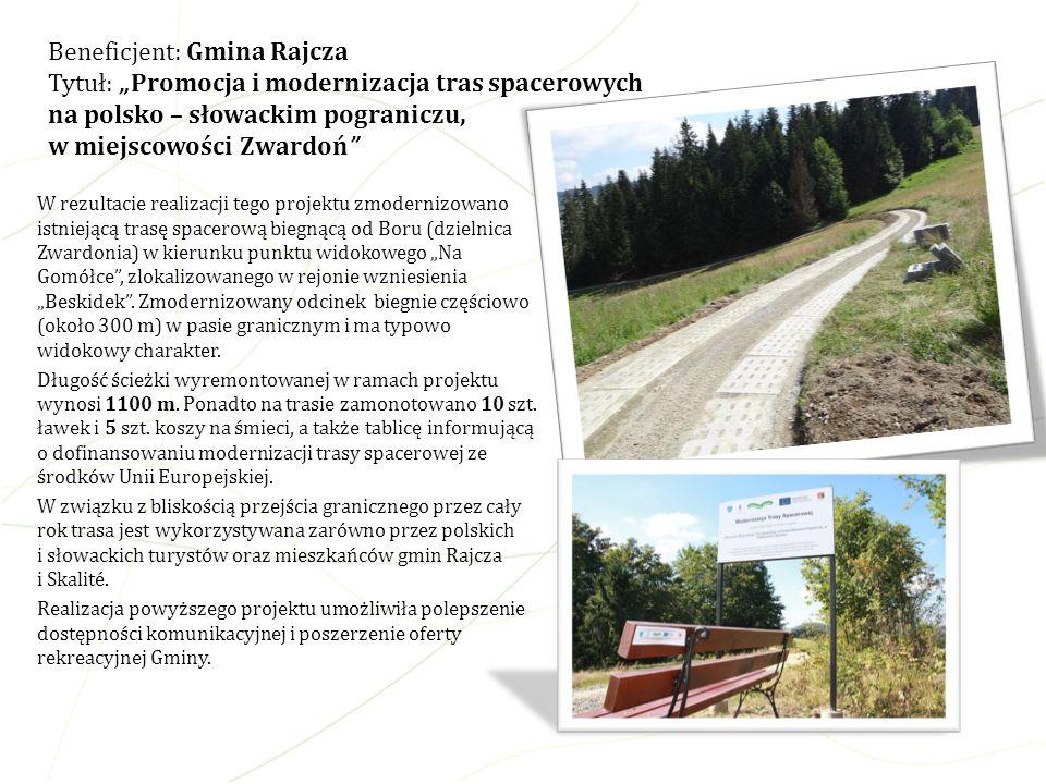 W rezultacie realizacji tego projektu zmodernizowano istniejącą trasę spacerową biegnącą od Boru (dzielnica Zwardonia) w kierunku punktu widokowego Na