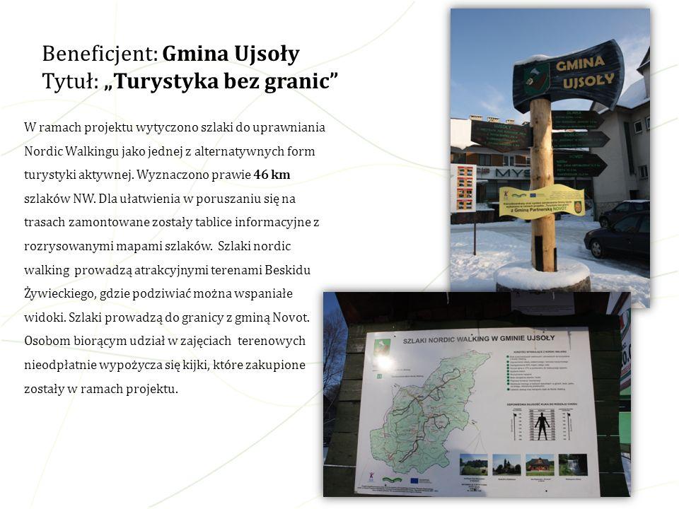 W ramach projektu wytyczono szlaki do uprawniania Nordic Walkingu jako jednej z alternatywnych form turystyki aktywnej. Wyznaczono prawie 46 km szlakó