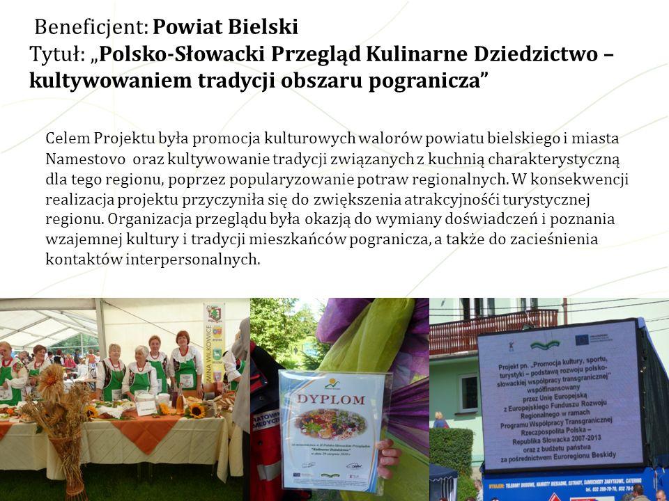 Celem Projektu była promocja kulturowych walorów powiatu bielskiego i miasta Namestovo oraz kultywowanie tradycji związanych z kuchnią charakterystycz