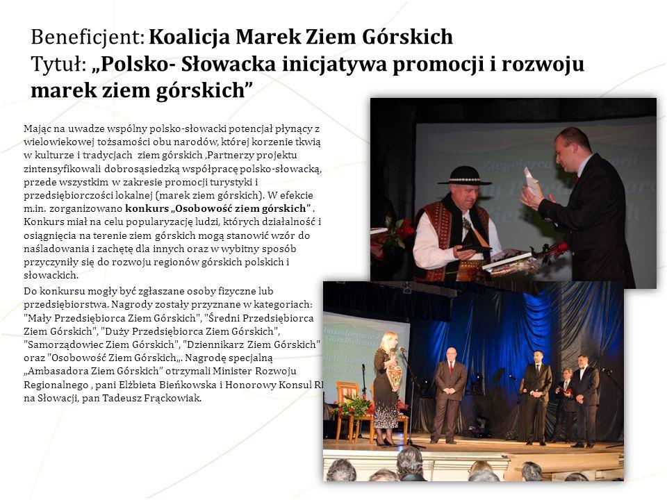 Mając na uwadze wspólny polsko-słowacki potencjał płynący z wielowiekowej tożsamości obu narodów, której korzenie tkwią w kulturze i tradycjach ziem g