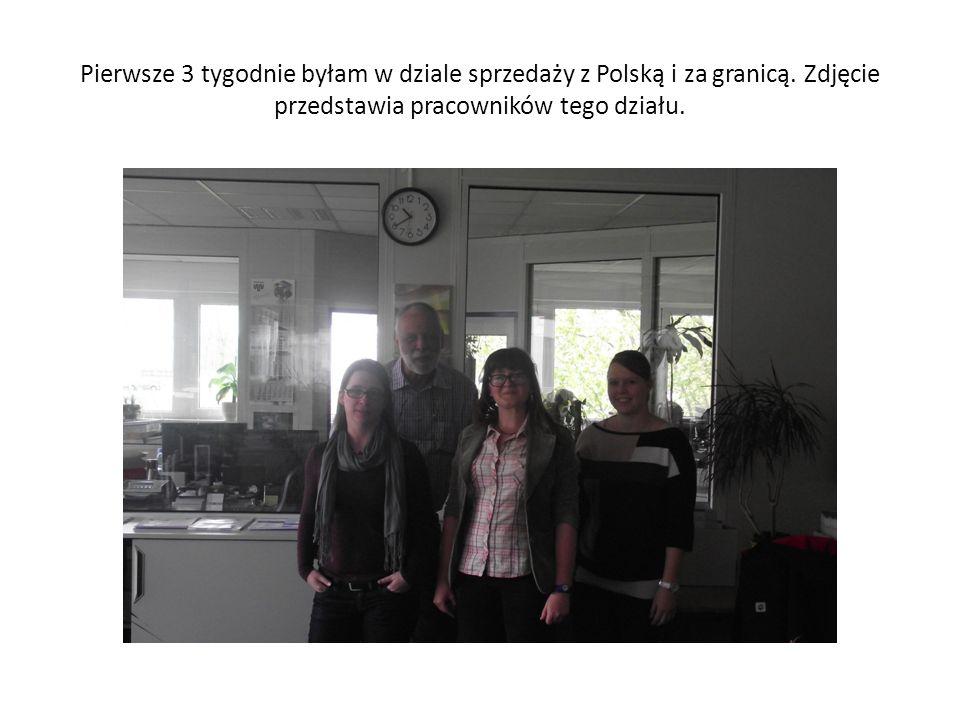 Pierwsze 3 tygodnie byłam w dziale sprzedaży z Polską i za granicą. Zdjęcie przedstawia pracowników tego działu.