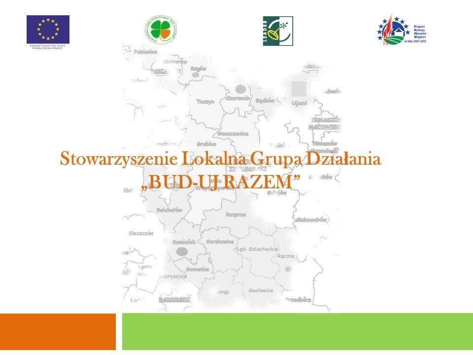 Stowarzyszenie Lokalna Grupa Dzia ł ania BUD-UJ RAZEM