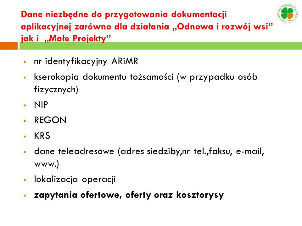 nr identyfikacyjny ARiMR kserokopia dokumentu tożsamości (w przypadku osób fizycznych) NIP REGON KRS dane teleadresowe (adres siedziby,nr tel.,faksu,