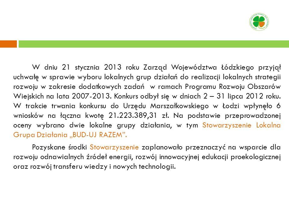W dniu 21 stycznia 2013 roku Zarząd Województwa Łódzkiego przyjął uchwałę w sprawie wyboru lokalnych grup działań do realizacji lokalnych strategii ro