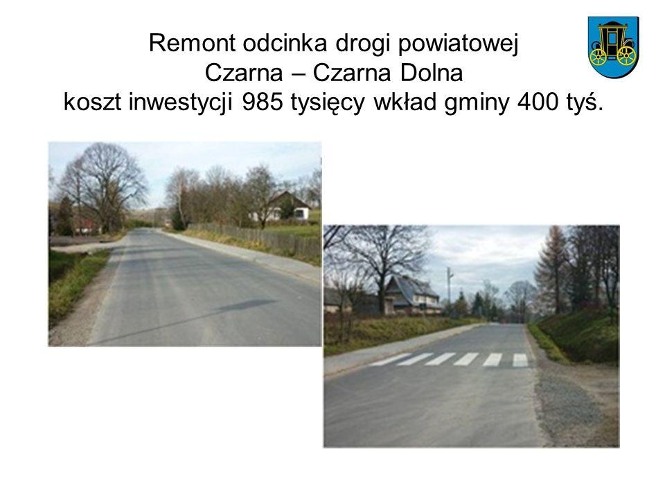 Remont odcinka drogi powiatowej Czarna – Czarna Dolna koszt inwestycji 985 tysięcy wkład gminy 400 tyś.