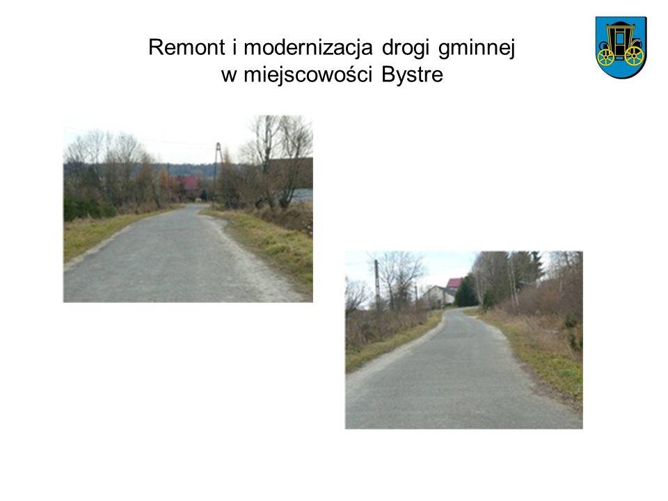 Remont i modernizacja drogi gminnej w miejscowości Bystre