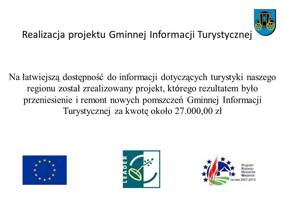 Realizacja projektu Gminnej Informacji Turystycznej Na łatwiejszą dostępność do informacji dotyczących turystyki naszego regionu został zrealizowany p