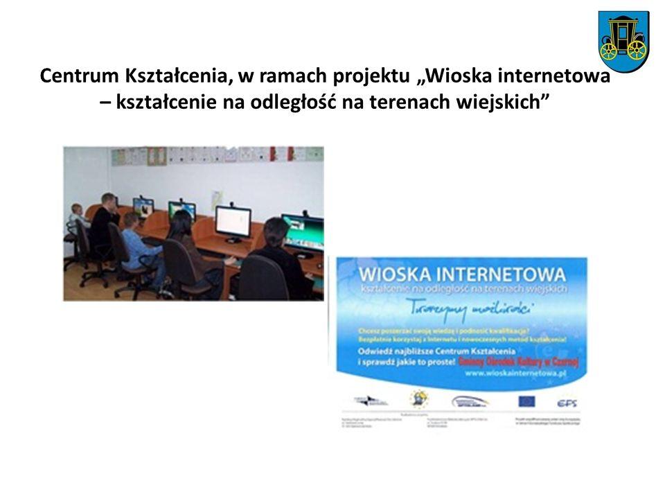Centrum Kształcenia, w ramach projektu Wioska internetowa – kształcenie na odległość na terenach wiejskich