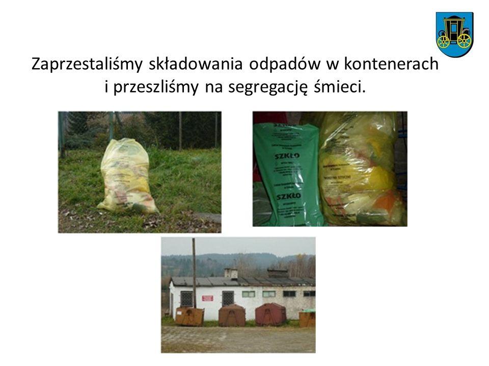 Zaprzestaliśmy składowania odpadów w kontenerach i przeszliśmy na segregację śmieci.