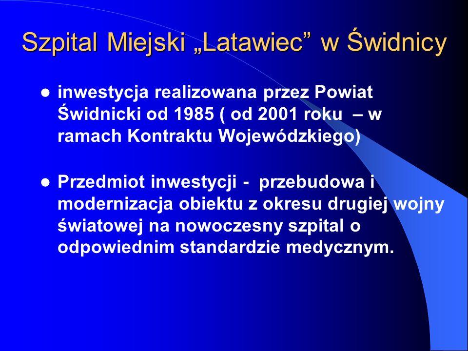 inwestycja realizowana przez Powiat Świdnicki od 1985 ( od 2001 roku – w ramach Kontraktu Wojewódzkiego) Przedmiot inwestycji - przebudowa i moderniza
