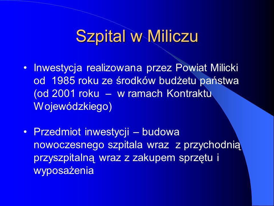 Inwestycja realizowana przez Powiat Milicki od 1985 roku ze środków budżetu państwa (od 2001 roku – w ramach Kontraktu Wojewódzkiego) Przedmiot inwest