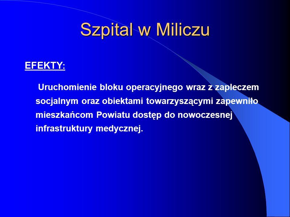 EFEKTY : Uruchomienie bloku operacyjnego wraz z zapleczem socjalnym oraz obiektami towarzyszącymi zapewniło mieszkańcom Powiatu dostęp do nowoczesnej