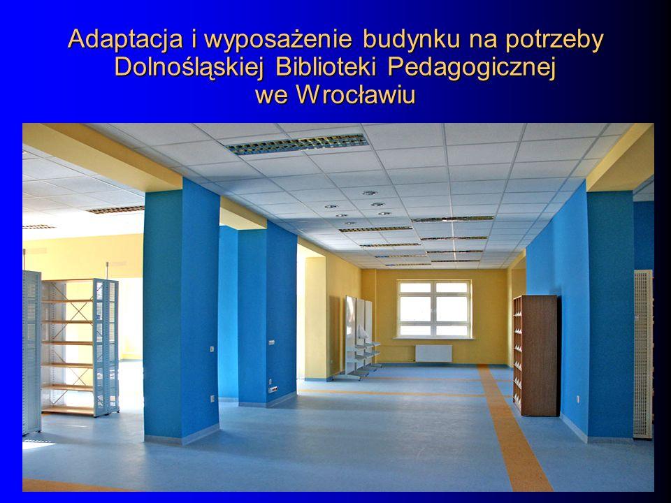 Adaptacja i wyposażenie budynku na potrzeby Dolnośląskiej Biblioteki Pedagogicznej we Wrocławiu